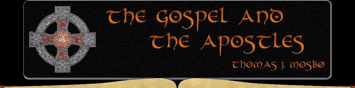 The Gospel and the Apostles